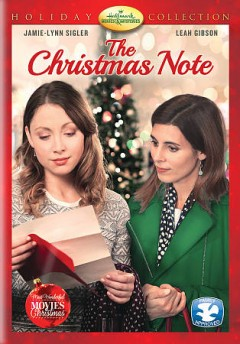 The Christmas note /  Hallmark Movies & Mysteries presents a Lighthouse Pictures production ; story by Wesley Bishop ; teleplay by Wesley Bishop, Jessica Scott, and Erik Patterson ; producer, Jamie Goehring ; directed by Terry Ingram.