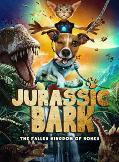 Jurassic bark /  producer, Ryan Ardent ; director, Jason Wright. - producer, Ryan Ardent ; director, Jason Wright.