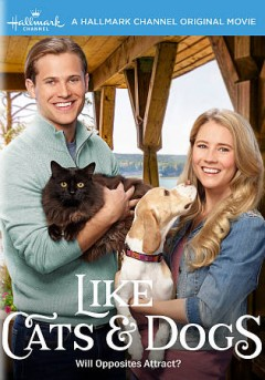 Like cats & dogs /  Crown Media Productions ; produced by Harvey Kahn ; executive producer, Lincoln Lageson ; teleplay by Aaron Mendelsohn and Ron Oliver ; directed by Ron Oliver