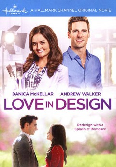 Love in design /  Crown Media Productions & Hallmark Channel present ; producer, Phyllis Lang ; teleplay by Nicole Baxter ; story by David Kowalski & Brian Gottlieb ; directed by Steven R. Monroe. - Crown Media Productions & Hallmark Channel present ; producer, Phyllis Lang ; teleplay by Nicole Baxter ; story by David Kowalski & Brian Gottlieb ; directed by Steven R. Monroe.