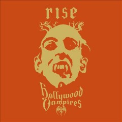 Rise /  Hollywood Vampires. - Hollywood Vampires.