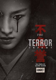 The terror : the complete second season : Infamy [3-disc set] / produced by Ridley Scott. - produced by Ridley Scott.