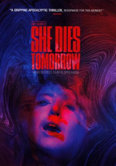She dies tomorrow /  Neon presents ; a Rustic Films production ; produced by Amy Seimetz, David Lawson Jr., Aaron Moorhead, Justin Benson ; written and direted by Amy Seimetz. - Neon presents ; a Rustic Films production ; produced by Amy Seimetz, David Lawson Jr., Aaron Moorhead, Justin Benson ; written and direted by Amy Seimetz.