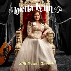 Still woman enough /  Loretta Lynn.