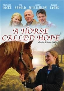 A horse called Hope /  DBM FLMS presents ; written by Simon K. Parker ; produced and directed by Douglas B. Maddox.