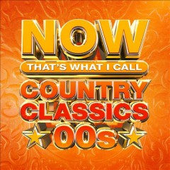 NOW that's what I call country classics '00s.