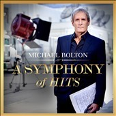 A Symphony of Hits /  Michael Bolton.