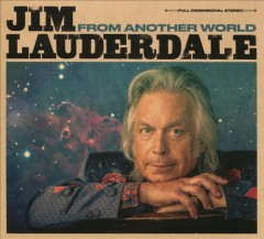 From another world /  Jim Lauderdale. - Jim Lauderdale.