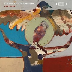 Arm in arm /  Steep Canyon Rangers. - Steep Canyon Rangers.
