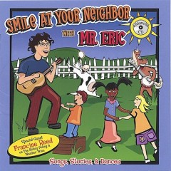 Smile at your neighbor /  with Mr. Eric ; produced by John Holder ; co-produced by Eric Litwin and Holley Howard. - with Mr. Eric ; produced by John Holder ; co-produced by Eric Litwin and Holley Howard.