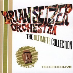 The ultimate collection /  the Brian Setzer Orchestra.