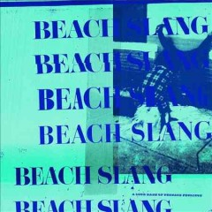 A loud bash of teenage feelings /  Beach Slang. - Beach Slang.