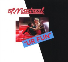 UR fun /  Of Montreal. - Of Montreal.