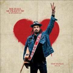 Stay Human Volume 2 /  Michael Franti.