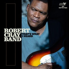That's what I heard /  Robert Cray Band.