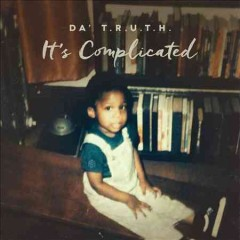 It's complicated /  Da' T.R.U.T.H. - Da' T.R.U.T.H.