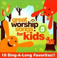 Great worship songs for kids Volume 5.