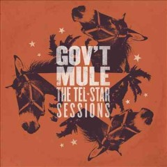 The Tel-Star Sessions /  Gov't Mule.