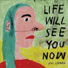 Life will see you now /  Jens Lekman.
