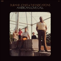 American love call /  Durand Jones & the Indications. - Durand Jones & the Indications.