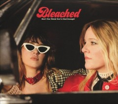 Don't you think you've had enough? /  Bleached. - Bleached.