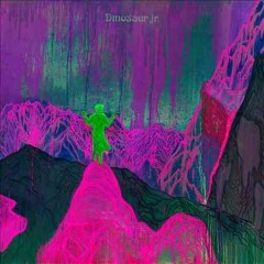 Give a glimpse of what yer not /  Dinosaur Jr..