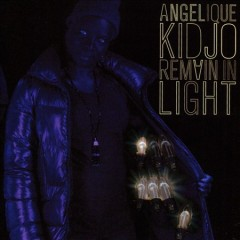 Remain in light /  Angelique Kidjo. - Angelique Kidjo.