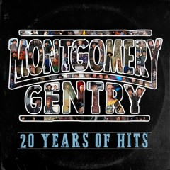 20 years of hits /  Montgomery Gentry.