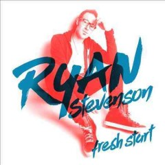 Fresh start /  Ryan Stevenson.