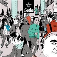 Goths /  the Mountain Goats. - the Mountain Goats.