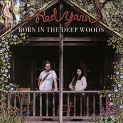 Born in the deep woods /  Red Yarn. - Red Yarn.