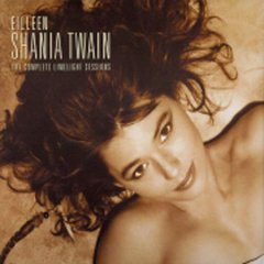 The complete Limelight sessions /  Eilleen Shania Twain.