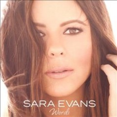 Words /  Sara Evans. - Sara Evans.
