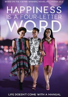 Happiness is a four-letter word /  directed by Thabang Moleya. - directed by Thabang Moleya.