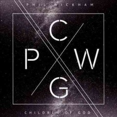 Children of God /  Phil Wickham.
