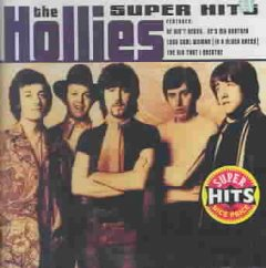 Super hits /  the Hollies. - the Hollies.