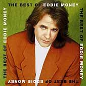 The best of Eddie Money.