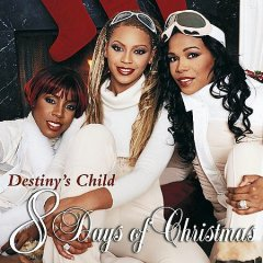 8 Days of Christmas /  Destiny's Child.