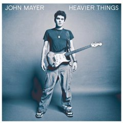 Heavier things /  John Mayer.