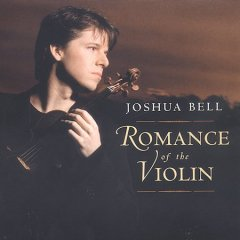 Romance of the violin /  Joshua Bell. - Joshua Bell.