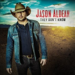 They don't know / Jason Aldean