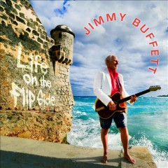 Life on the Flip Side /  Jimmy Buffett.
