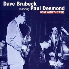 Gone with the wind /  Dave Brubeck featuring Paul Desmond.