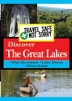 Travel safe, not sorry : Discover the Great Lakes.