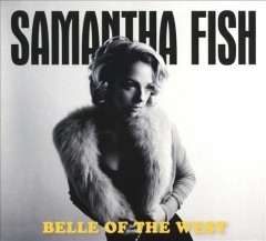 Belle of the West /  Samantha Fish.