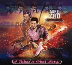 Rock 'n' roll : a tribute to Chuck Berry / Mike Zito. - Mike Zito.