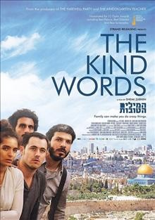 The kind words /  diretor, Shemi Zarhin.