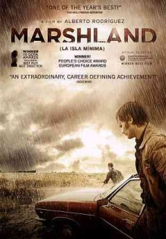 Marshland /  written by Rafael Cobos and Alberto Rodriguez ; directed by Alberto Rodriguez.