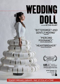Wedding doll /  director, screenwriter & producer, Nitzan Gilady. - director, screenwriter & producer, Nitzan Gilady.