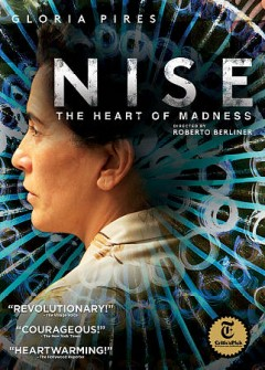Nise : the heart of madness / directed by Roberto Berliner. - directed by Roberto Berliner.